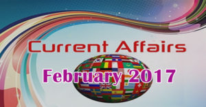Current Affairs for CLAT 2017 - February